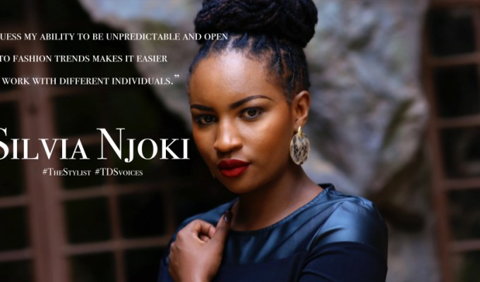 The Organic Process that led to STYLE BY SILVIA – Silvia Njoki on being a Fashion Stylist #TheStylist #Series #TDSvoices