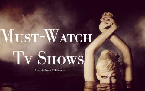 Great television shows for make-up artists to watch #MakeUpArtist #TDSvoices