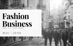 Fashion Business THIS BUSINESS WE CALL FASHION – Business Series (May-June)