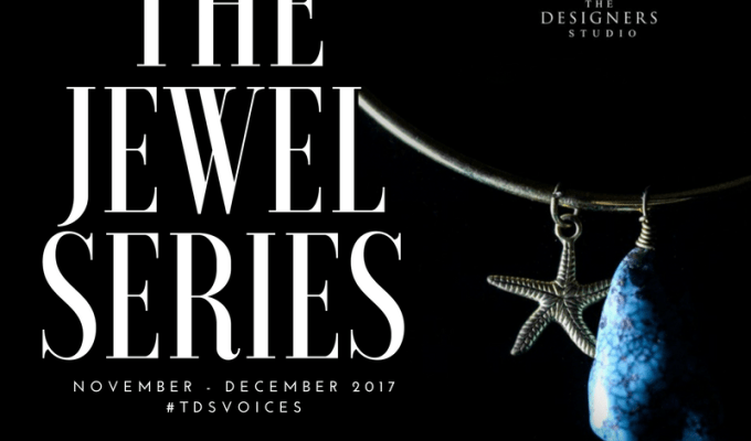 The Jewel Series - The Designers Studio Kenya November to December 2017
