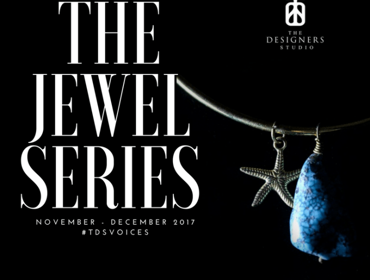 The Jewel Series - The Designers Studio Kenya November to December 2017