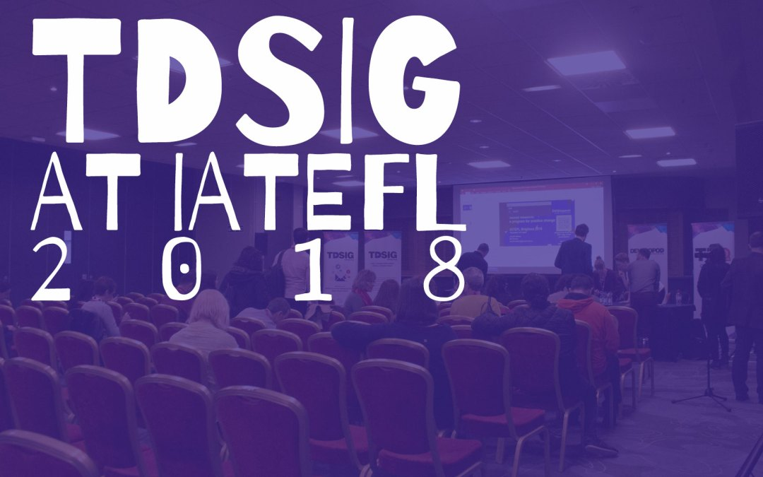 TDSIG at IATEFL 2018