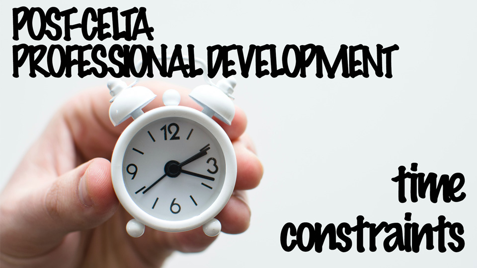 Post-CELTA professional development 1: working within time constraints