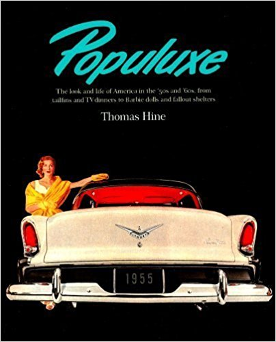 Populuxe by Thomas Hine