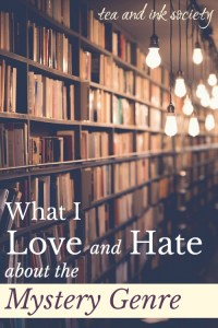 Solving the Mystery: What I Love and Hate about this Enduring Literary Genre