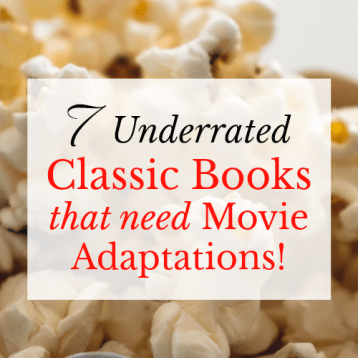 These classic books have been ignored by filmmakers long enough! Here are 7 classic novels that would make fantastic movies or miniseries.