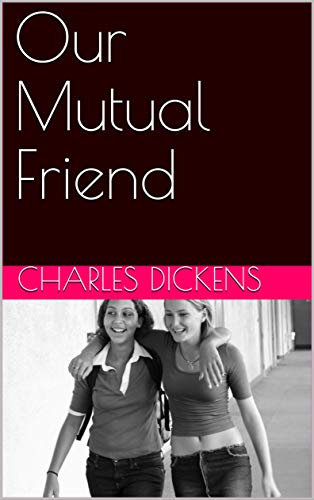 Bad book cover version of Our Mutual Friend