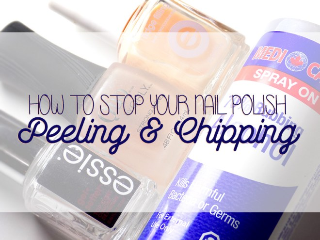 how to stop your nail polish chipping and peeling off