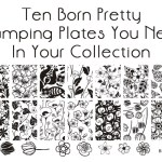 Ten Born Pretty Stamping Plates You Need In Your Collection