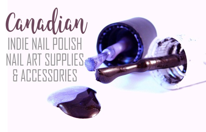 Canadian Indie Nail Polish Brands - Canadian Nail Art Supplies - Nail Polish Canada