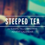 steeped tea 24 sleeps til christmas tea advent calendar 2017 edition