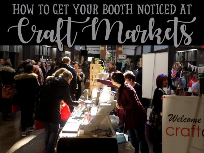 How to get your booth noticed at markets and craft shows