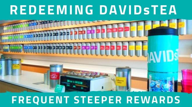 Redeeming DAVIDsTEA Frequent Steeper Rewards FAQ