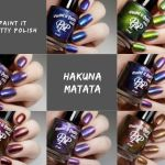 Paint it Pretty Polish Hakuna Matata Collection
