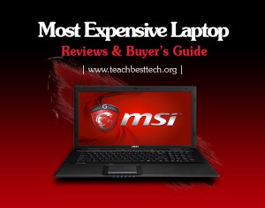 12+ Most Expensive Laptop – Reviews & Buyer's Guide