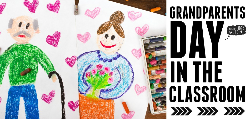 Grandparents Day In The Classroom Teacher Idea Factory