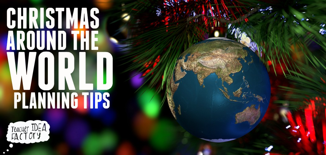 CHRISTMAS AROUND THE WORLD PLANNING TIPS