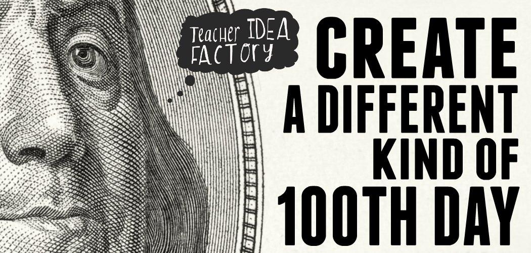 100th Day Celebration Ideas