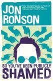 Jon Ronson - So You've Been Publicly Shamed