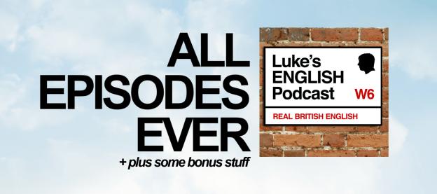 EPISODES | Luke's ENGLISH Podcast
