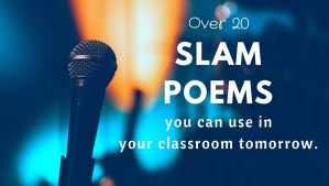 List of over 25 slam poem videos appropriate for middle school and high school classrooms
