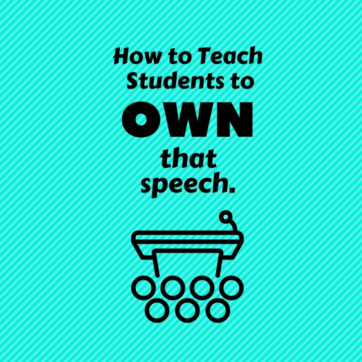 How to Teach Students to OWN that Speech