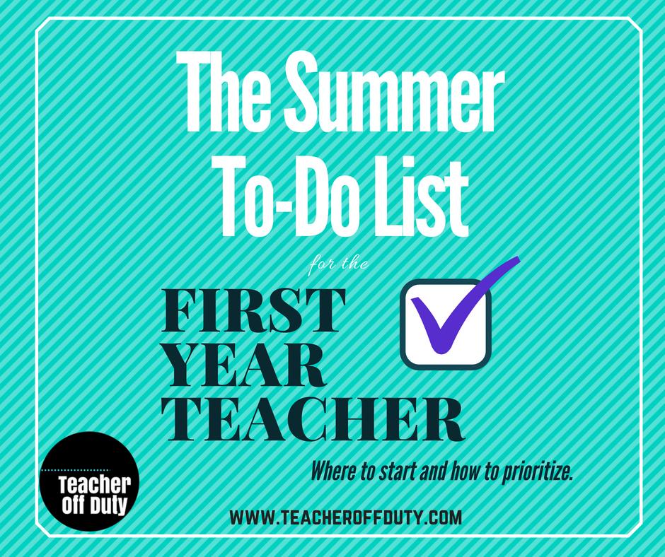 The Summer To-Do List for First Year Teachers | Teacher Off Duty