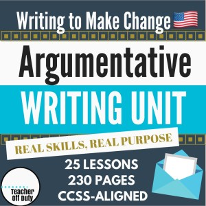 This argumentative writing unit includes 25 CCSS-aligned lessons walking students through writing passionate argumentative letters about an issue they care most about, one letter of which they will mail at the end of the unit. The unit begins by exploring how teen activists have changed the world by speaking out about what they believe in, and then guides students through identifying what they'd like to change in the world. The remaining 5 weeks of lessons teach students Common Core argumentative skills, addressing the most common issues students struggle with argumentative writing: analyzing evidence, integrating quotes, evaluating reliable sources, including a counterargument, and many more.