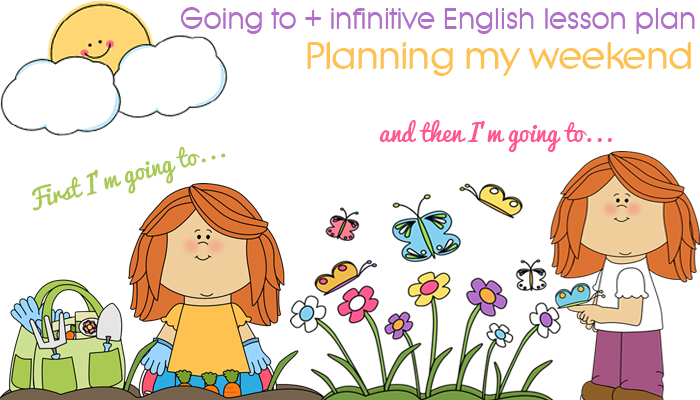 Going to + Infinitive English Lesson Plan (A2) – Planning My
