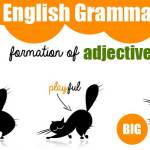 English Grammar – Formation Of Adjectives