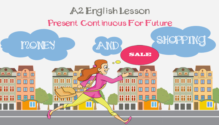 A2 Lower Intermediate English Lesson plan - Present Continuous for Future
