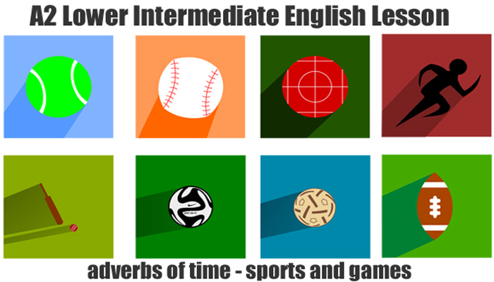 EFL and ESL lesson plan for teachers - A2 Adverbs of time in English Lower Intermediate English Lesson Plan