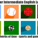 Lower Intermediate ESL – EFL Lesson Plan (A2) – Adverbs of Time – Sport and Games