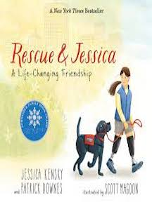 Rescue and Jessica: A Life-Changing Friendship by Jessica Kensky and Patrick Downes