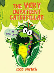 The Very Impatient Caterpillar, Ross Burach