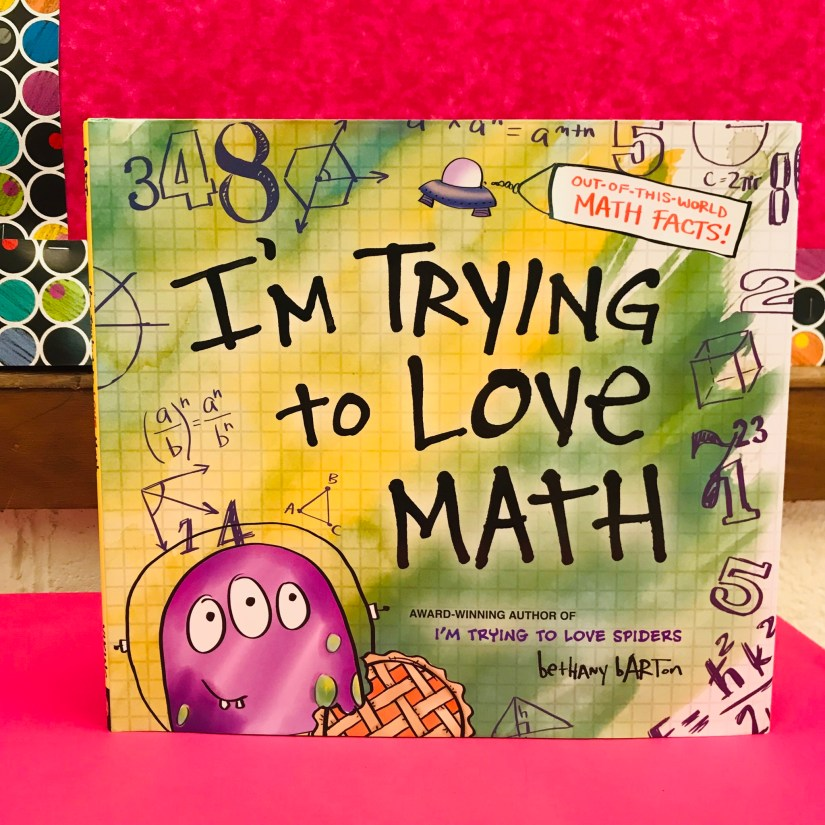 I'm Trying to Love Math by Bethany Barton