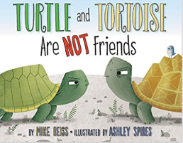 Turtle and Tortoise Are NOT Friends     By: Mike Reiss