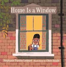 Home is a Window by Stephanie Parsley