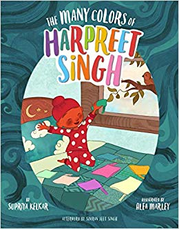 The Many Colors of Harpreet Singh by Supriya Kelkar, Illustrated by Alea Marley