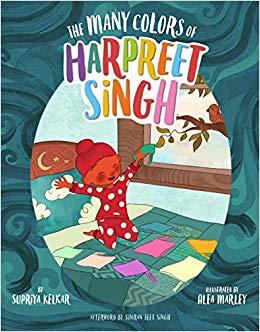The Many Colors of Harpreet Singh by Supriya Kelkar, Illustrated by Alea Marley