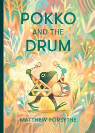 Pokko and the Drum, Matthew Forsythe