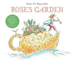 Rose's Garden, written and illustrated by Peter Reynolds