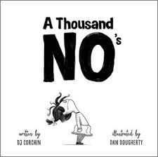 A Thousand No's by DJ Corchin, Dan Dougherty |, Hardcover | Barnes & Noble®