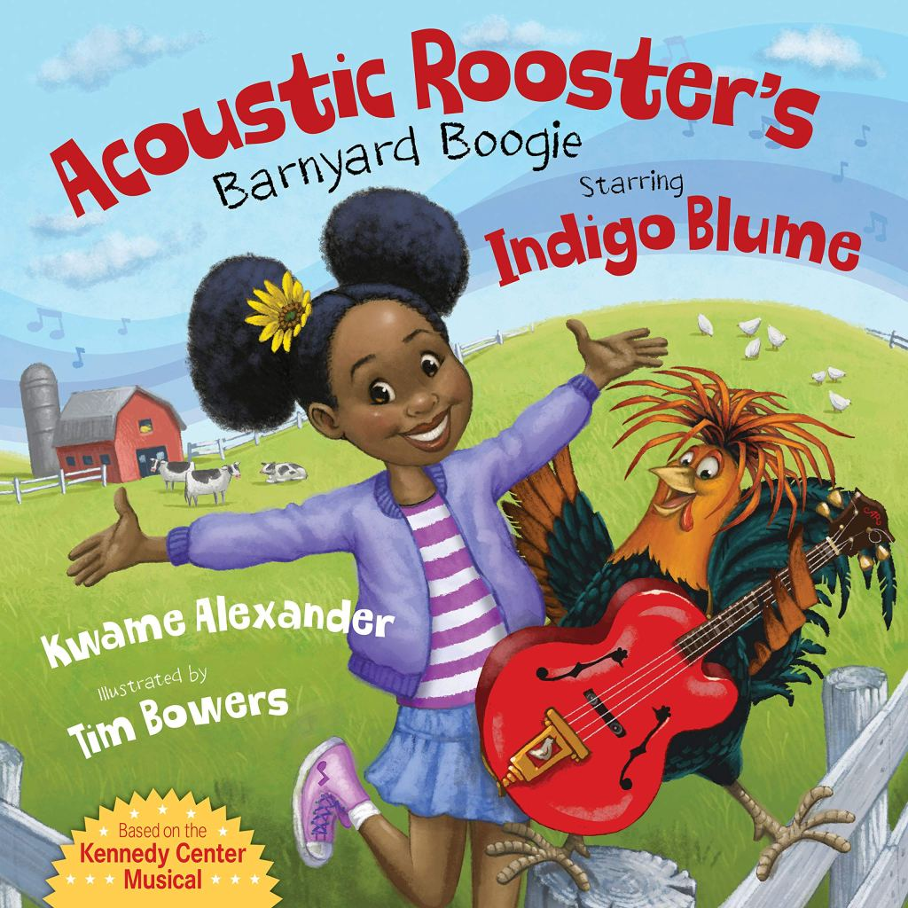 Acoustic Rooster's Barnyard Boogie Starring Indigo Blume by Kwame Alexander