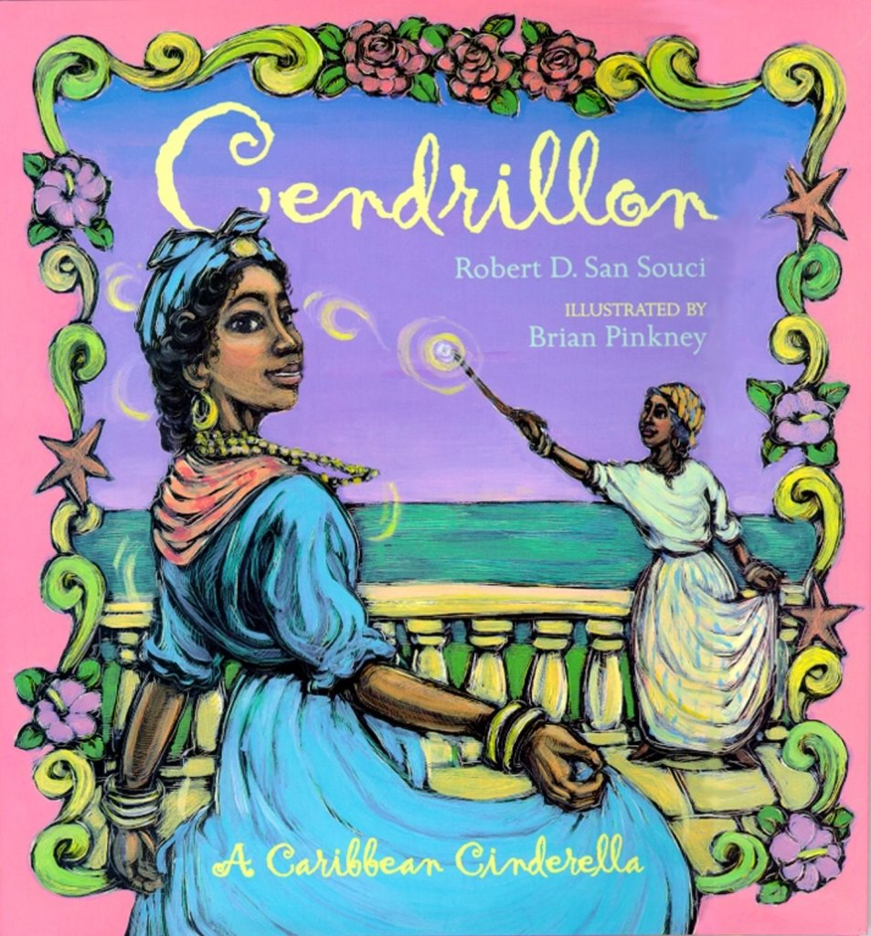 Cendrillon A Caribbean Cinderella                                       by Robert D San Souci   illustrated By Brian Pinkney