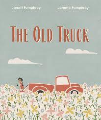 The Old Truck by Jarrett Pumphrey and Jerome Pumphrey