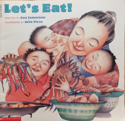 Let's Eat!                                                                                        Written by Ana Zamorano  – Illustrated by  Julie Vivas