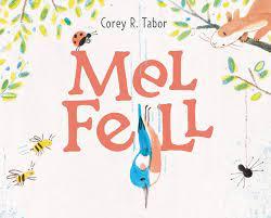 Mel Fell by Corey R. Tabor