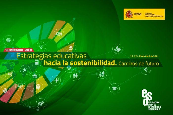 Seminario Educación para el Desarrollo Sostenible «Estrategias educativas hacia la sostenibilidad. Caminos de futuro»