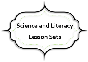 Science and Literacy Lesson Sets